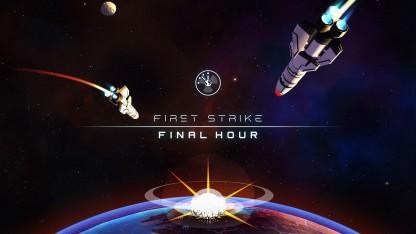 Обзор First Strike: Final Hour. За 00 минут перед Апокалипсиса