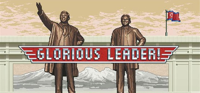 В одиночку против оплота зла и демократии. Превью Glorious Leader!
