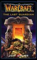 Warcraft. Последний страж (The Last Guardian. Warcraft, book 3)