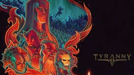 Tyranny: пять фактов о новой игре Obsidian