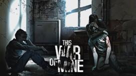 This War of Mine: первые ощущения