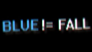 Blue != Fall (itch)