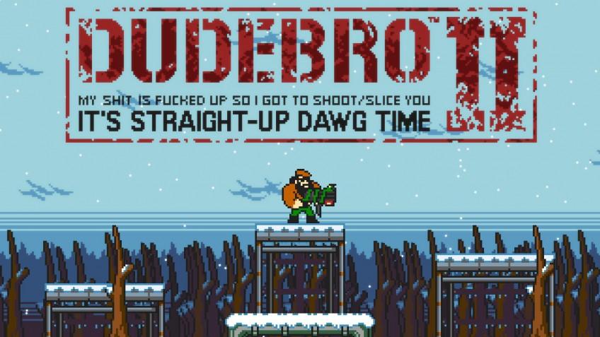 Dudebro2