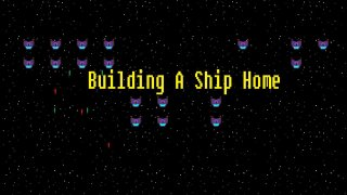 Building A Ship Home (itch)