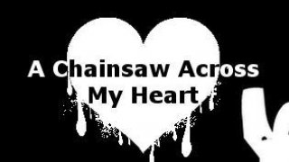 A Chainsaw Across my Heart (itch)