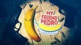 My Friend Pedro: Blood Bullets Bananas