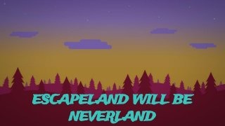 Escapeland Will Be Neverland (itch)