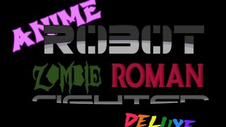 Anime Robot Zombie Roman Fighter Deluxe (itch)