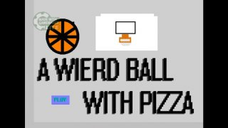 A Weird Ball With Pizza (itch)