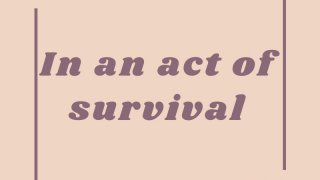 In an Act of Survival (itch)
