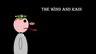 The wind and rain (itch)
