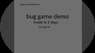 Demo bug game (itch)