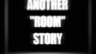 "Another ""Room"" Story (itch)"