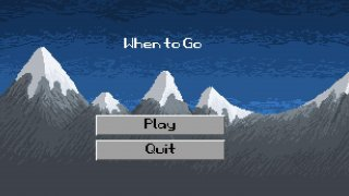 Game Jam 2: When to Go (itch)