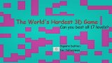 The World's Hardest 3D Video Game