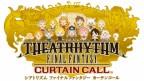 Theatrhythm Final Fantasy: Curtain Call