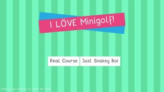 I LOVE Minigolf! (itch, Zak Stephens)