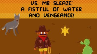 The Buckaroo With No Name vs. Mr Sleaze: A Fistful of Water and Vengeance! (itch)