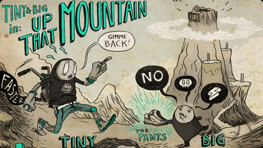 Tiny & Big: Up That Mountain