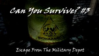 Can You Survive? Escape From The Military Depot #1 (itch)