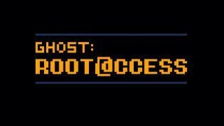 Ghost: Root Access (itch)