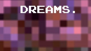 Dreams. (itch)