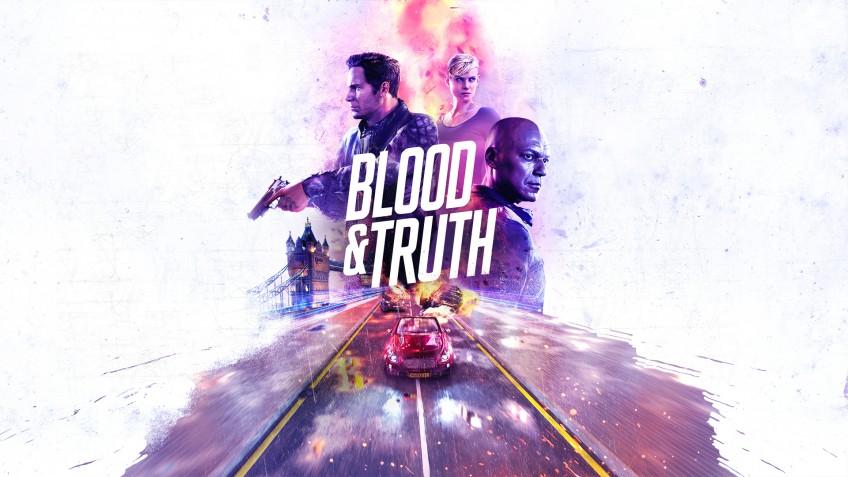 Blood & Truth («Кровь и истина») – обзоры и оценки игры, даты выхода