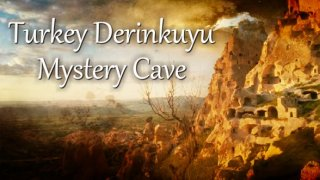 ​Turkey Derinkuyu Mystery Cave (itch)