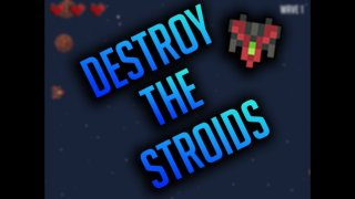 Destroy The Stroids (itch)