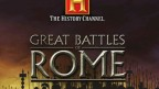 The History Channel: The Great Battles of Rome