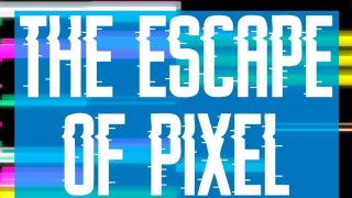 The Escape Of Pixel (itch)