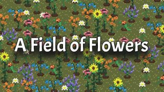 A Field of Flowers (itch)