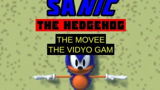 Sanic the Hedgehog: The Movie: The Game (itch)