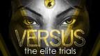 VERSUS: The Elite Trials