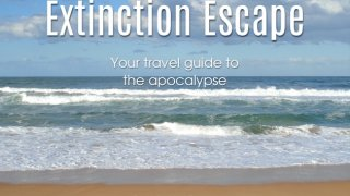 Extinction Escape: Your Travel Guide to the Apocalypse (itch)