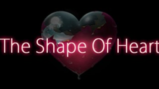 The Shape Of Heart