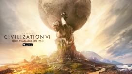 Sid Meier's Civilization 6 вышла на iPad