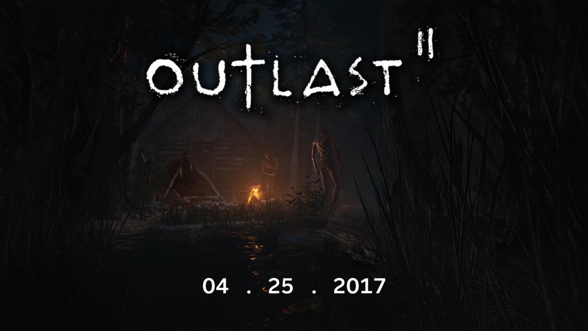 В апреле выйдут Outlast2 и сборник Outlast Trinity