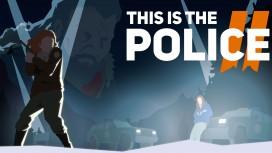 This Is the Police 2: в городе новый шериф!