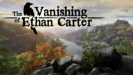 PC-версию The Vanishing of Ethan Carter перенесли на Unreal Engine4