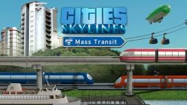 Дополнение Mass Transit для Cities: Skylines выйдет в середине мая