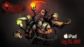 Страдания продолжаются: Darkest Dungeon выходит на iPad