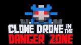 Clone Drone in the Danger Zone Трейнер +3