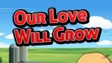 Our Love Will Grow Трейнер +2