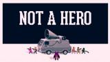 Not a Hero Трейнер +2