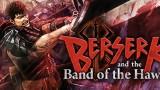 Berserk and the Band of the Hawk Трейнер +4