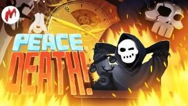 Peace, Death! - Смерть - твой босс. Запись стрима «Игромании»
