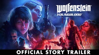 Wolfenstein: Youngblood. Сюжетный трейлер