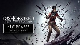 Dishonored: Death of the Outsider. Трейлер про арсенал Билли Лерка