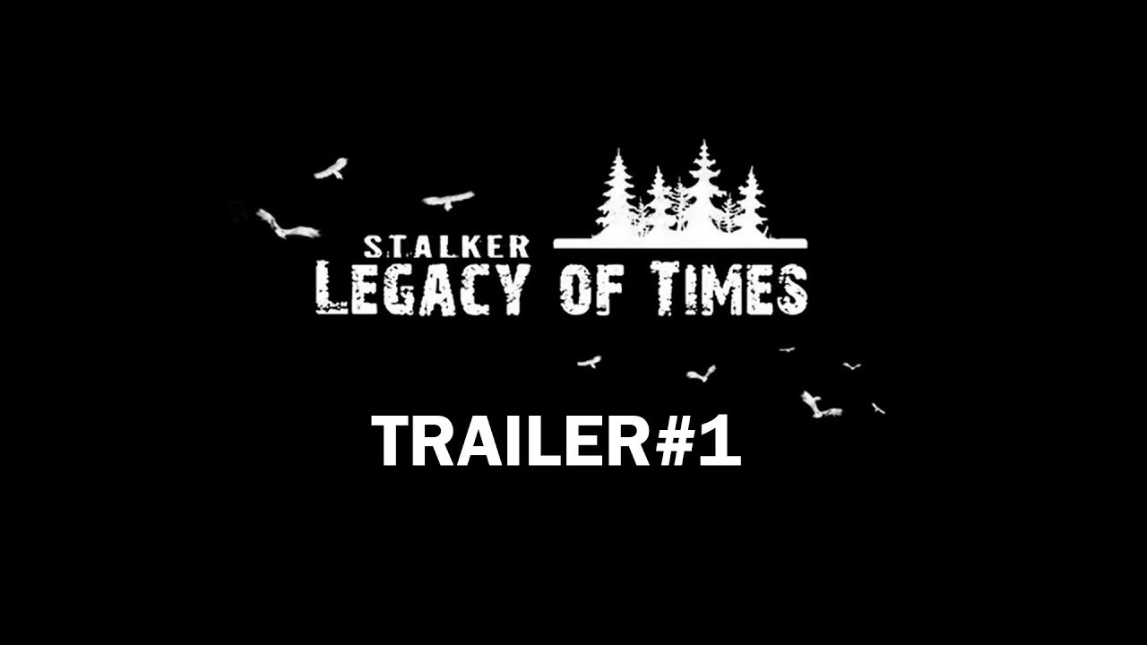 Stalker: Legacy of Times. Трейлер